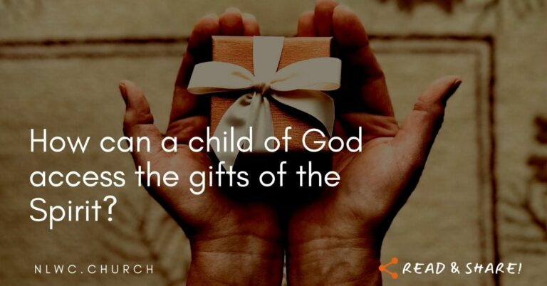 How can a child of God access the gifts of the Spirit?